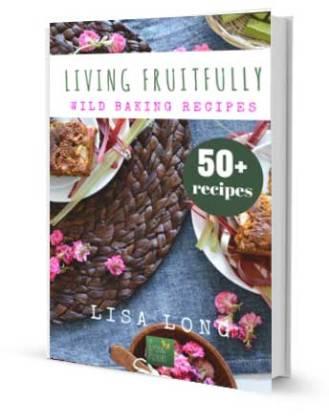 Wild Baking Recipes, Living Fruitfully